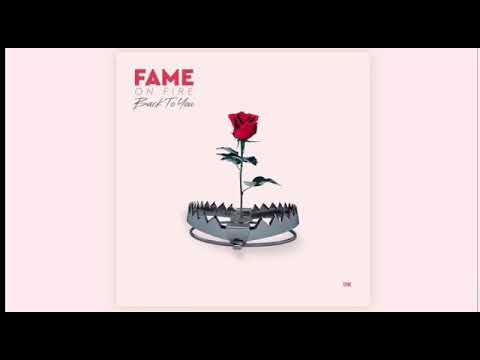 Fame On Fire - Back To You New Single 2018