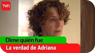 La verdad de Adriana | Dime quién fue - T1E79