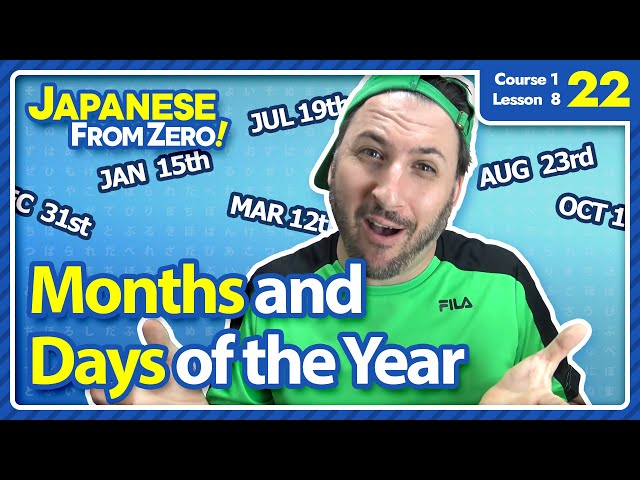 Months and Days of the Month - Japanese From Zero! Video 22