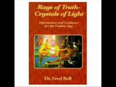 Rays of Truth: Dr. Fred Bell 4/4