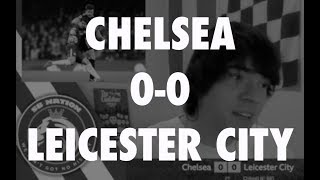 Chelsea 0-0 Leicester City: Post-match review, Q&A