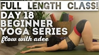 DAY 18/30 Beginner Yoga Series Be Flexible