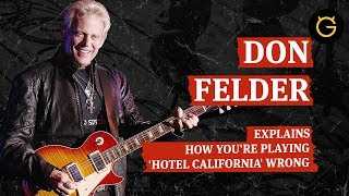 Don Felder Explains How You're Playing 'Hotel California' Wrong