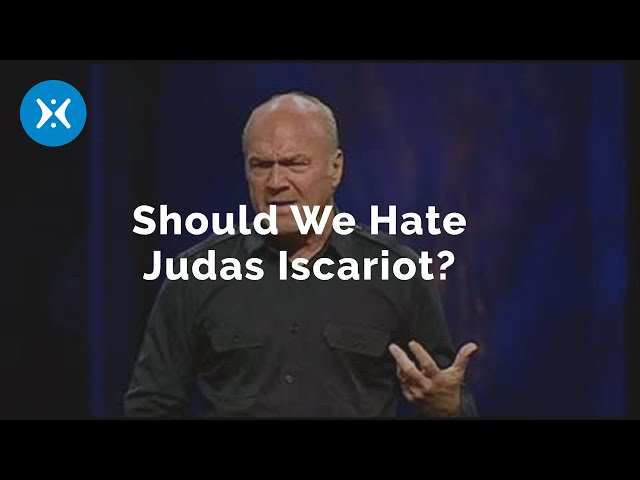 Was Judas Really That Bad? (With Greg Laurie)