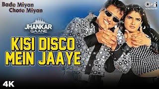 Kisi Disco Mein Jaaye Jhankar   Govinda   Raveena Tandon   Alka Y   Udit N   Bade Miyan Chote Miyan