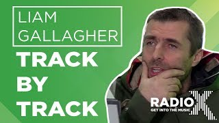 Liam Gallagher reviews As You Were track by track!