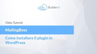 Installazione Plugin Email Marketing Autorisponditore MailingBoss in WordPress