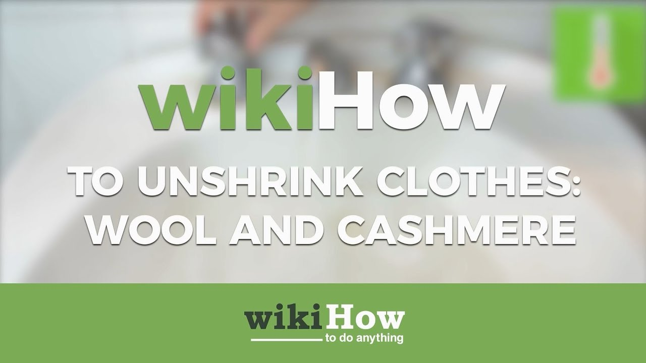 How To Unshrink Clothes Wool And Cashmere Youtube