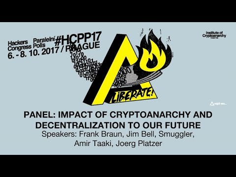 CLOSING PANEL: IMPACT OF CRYPTOANARCHY AND DECENTRALIZATION TO OUR FUTURE | HCPP17