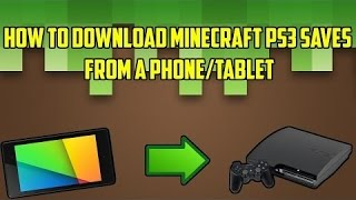 How to Download Minecraft PS3 PS4 Maps From an Android Phone Tablet   Tutorial