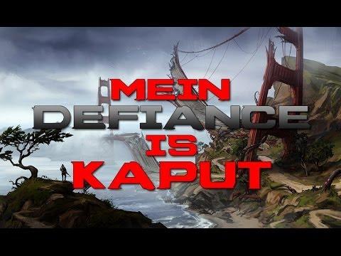 Defiance - Mein Defiance is Kaput!!!