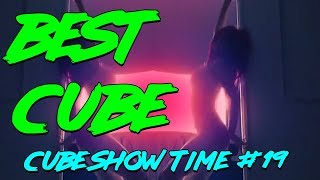 Cube Show Time #19 (Best Cube)