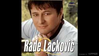Rade Lackovic - Moja si - (Audio 2004)