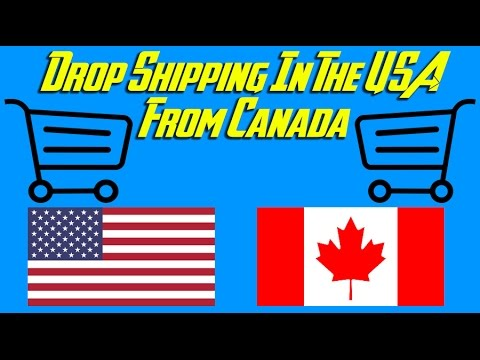 Drop Shipping In The USA From Canada