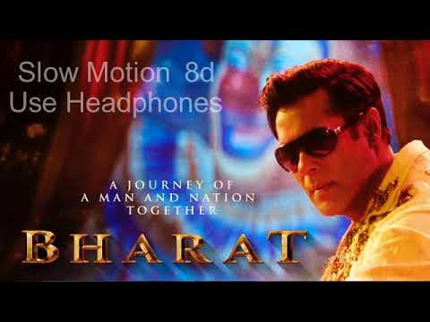 8D Audio Slow Motion Bharat ( Use Headphones 🎧  )