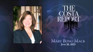 Mary Bono Mack - The Costa Report - June 28, 2013