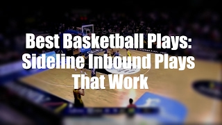 Best Basketball Plays: Sideline Inbound Plays That Work