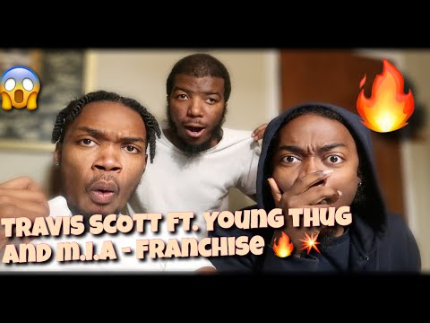 TRAVIS AND THUG?? TRAVIS SCOTT FT. YOUNG THUG, M.I.A - FRANCHISE! OFFICIAL MUSIC VIDEO! (REACTION)