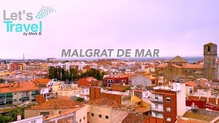 Malgrat de Mar - Spain/Spanien (Barcelona) | Let's Travel