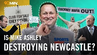Why does everyone hate Mike Ashley!? | Is he destroying Newcastle United!? | 90min Originals