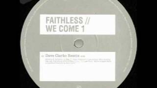 Faithless We Come 1 Dave Clarke Remix