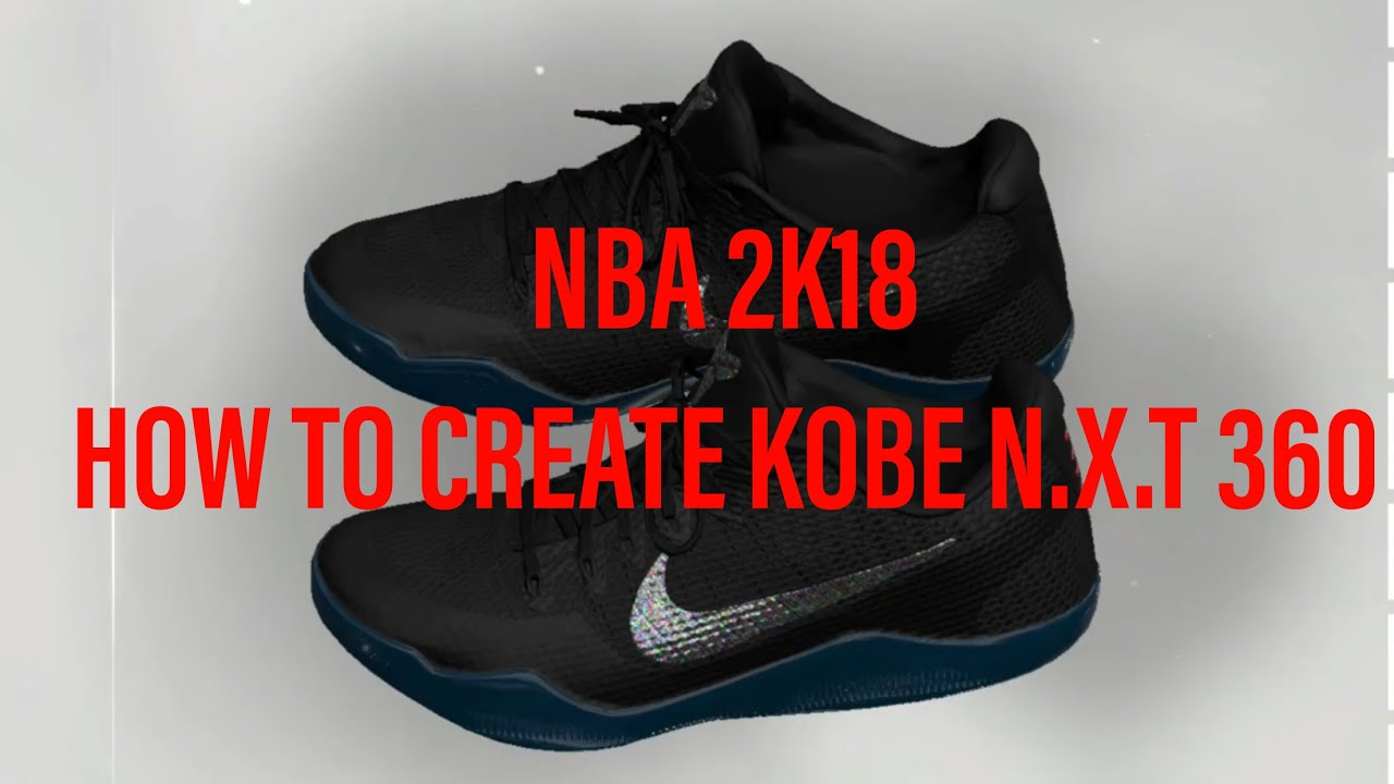 0a3c670b12a6 2K Shoe Creator - How to Make Kobe N.X.T 360 NBA 2K18 - YouTube