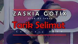 ZASKIA GOTIX [Tarik Selimut] Live At Inbox (30-03-2015) Courtesy SCTV