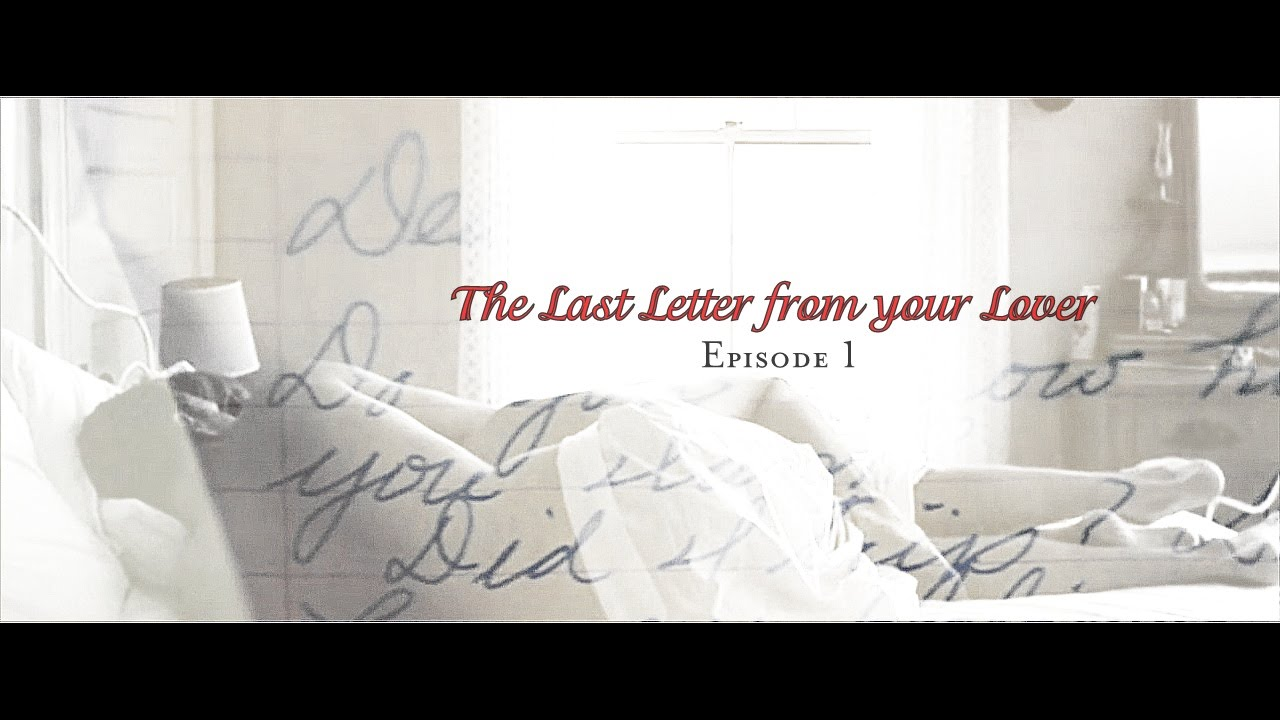 ■The Last Letter from Your Lover