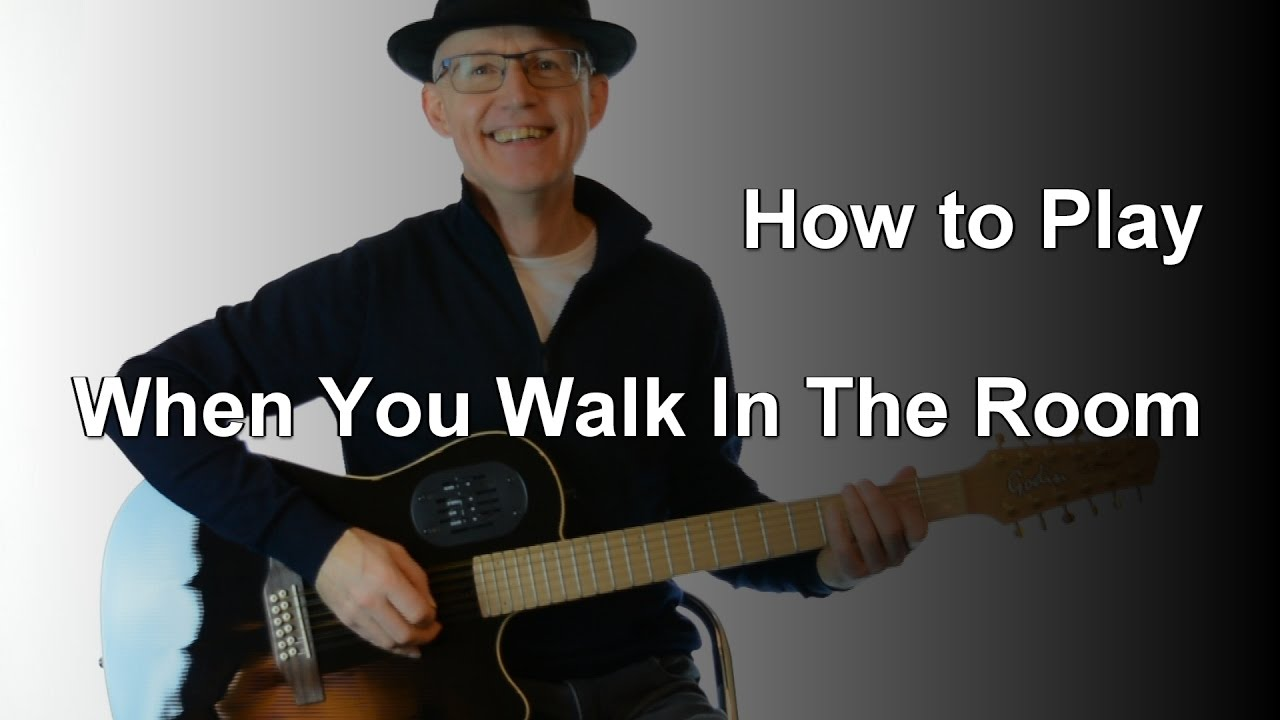 How to play When You Walk In The Room   The Searchers Guitar Tutorial