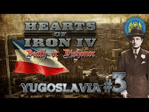 "Hearts of Iron IV: Death or Dishonor - Yugoslavia #3 ""Empieza la guerra"" Gameplay en Español"