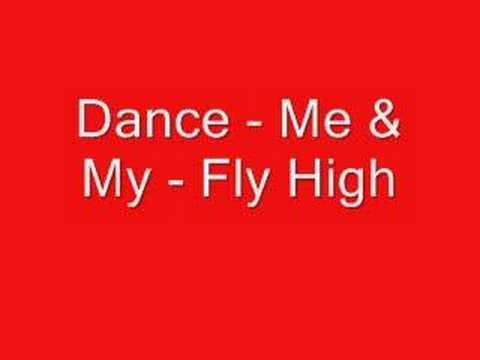 Dance - Me & My - Fly High