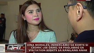 QRT: Vina Morales, inireklamo sa korte si Cedric Lee