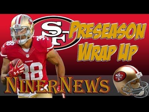 49ers Preseason Wrap Up || NinerNews