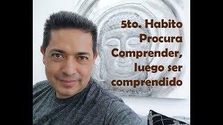 Quinto Hábito Primero Comprende y Luego se Comprendido -  Manuel Alonso