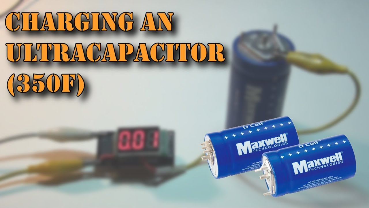 Charging A 350f Maxwell Ultracapacitor Youtube Supercapacitor Supercap Maximum Current Rating Electrical
