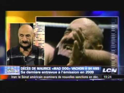 """Décès de Maurice """"Mad Dog"""" Vachon (Denis Lévesque - LCN)"""