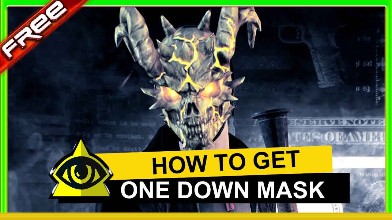 how to get one down mask easy on payday 2 - YouTube