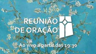 Reunião de Oração - 11/05/2021