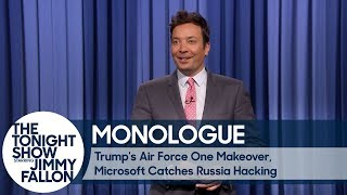 Trump's Air Force One Makeover, Microsoft Catches Russia Hacking - Monologue