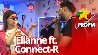 Elianne feat. Connect-R - Ma bate inima ProFM LIVE Session
