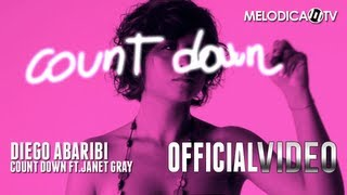 Diego Abaribi feat. Janet Gray - Count Down (OFFICIAL VIDEO)