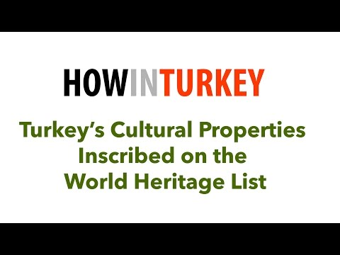 Turkey's Cultural Properties Inscribed on the World Heritage List