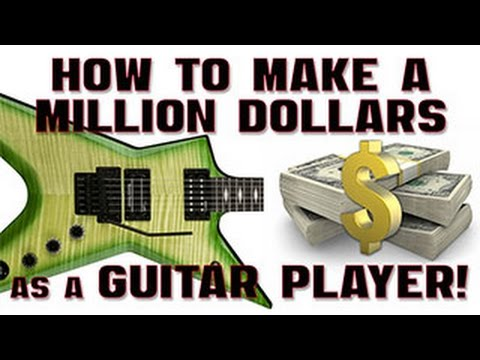 Make a Million Dollars as a Guitarist