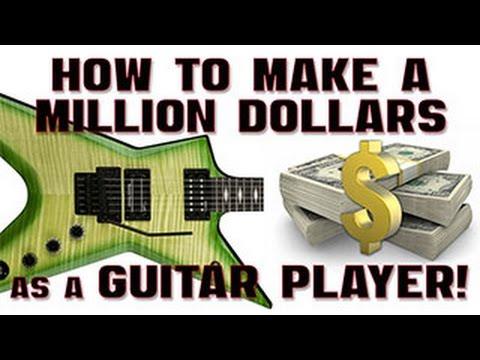 Make a Million Dollars as a Guitarist