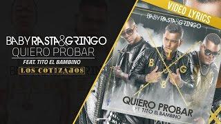 Baby Rasta y Gringo Feat Tito El Bambino - Quiero Probar (Los Cotizados)