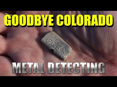 Metal Detecting:  Goodbye Colorado - The Last Dig