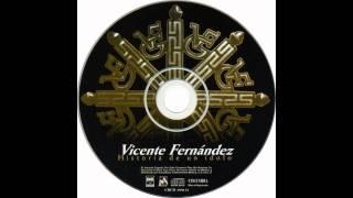 Vicente Fernandez - Las Llaves De Mi Alma