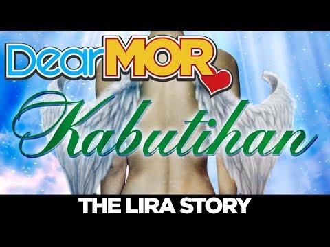 "Dear MOR: ""Kabutihan"" The Lira Story 04-03-18"