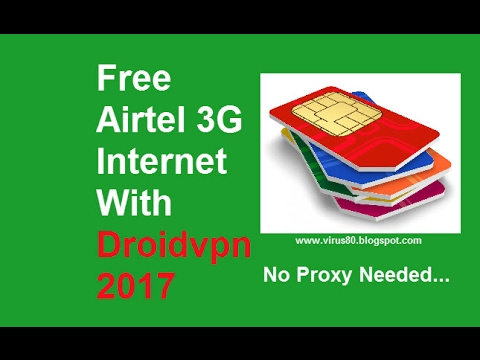Free Airtel 3g Internet February 2017 With Droidvpn( No Proxy Required)