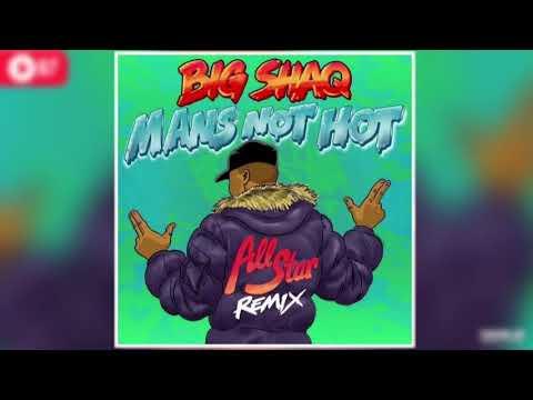 Big Shaq  Man's Not Hot MC Mix